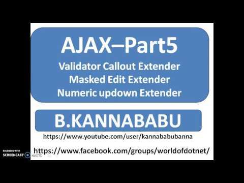Ajax Part-5 Validator Calledout Extender,Masked Edit Extender,Numeric Up Down Extender