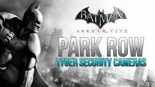 Batman Arkham City - Park Row - Tyger Security Camera Locations