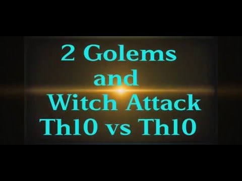 2 Golems and Witch Attack Th10 vs Th10