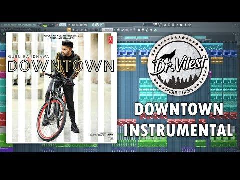 Downtown (Instrumental) | Guru Randhawa | Vee Music | Dr.Vilest Mp3