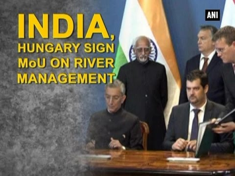 India, Hungary sign MoU on river management - ANI News