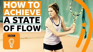 What is flow and how can it help you achieve more? | BBC Ideas