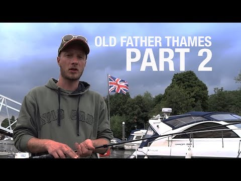Fishing The Old Father Thames - Part 2