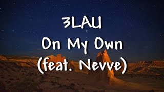 3LAU - On My Own (feat. Nevve) - Lyrics