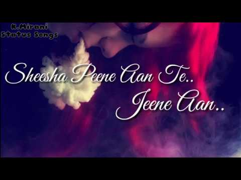 Sheesha Peene Aan | Whatsapp Status | Lyrics |HD