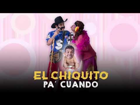 El Chiquito Pa Cuando  John Jairo Pérez l  Oficial
