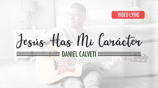 Jesus Has Mi Carácter - Daniel Calveti - Solo Tu Gracia | Video Oficial