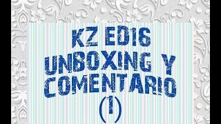 Kz ED16 Unboxing y review vs ZS10 (1)