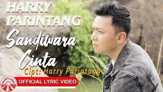 Harry Parintang - Sandiwara Cinta [Official Lyric Video HD]
