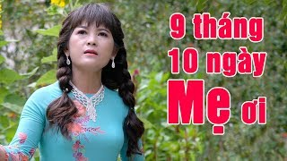 9 Tháng 10 Ngày Mẹ Ơi - Phương Anh | Hát Về Mẹ NGHE MỚI HIỂU MẸ KHỔ THẾ NÀO