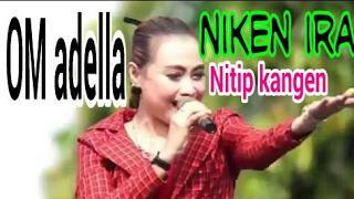 """Video OM ADELLA """"Nitip Kangen"""" Sama Niken Ira download MP3, 3GP, MP4, WEBM, AVI, FLV Juni 2018"""