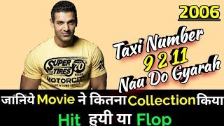 TAXI NUMBER 9 2 11 : NAU DO GYARAH 2006 Bollywood Movie Lifetime WorldWide Box Office Collection