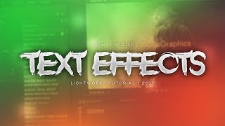 How to Add Text and Effects  Lightworks Tutorial  2017