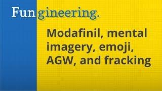 Ep14. Modafinil, Mental Imagery, Emoji, AGW, Fracking