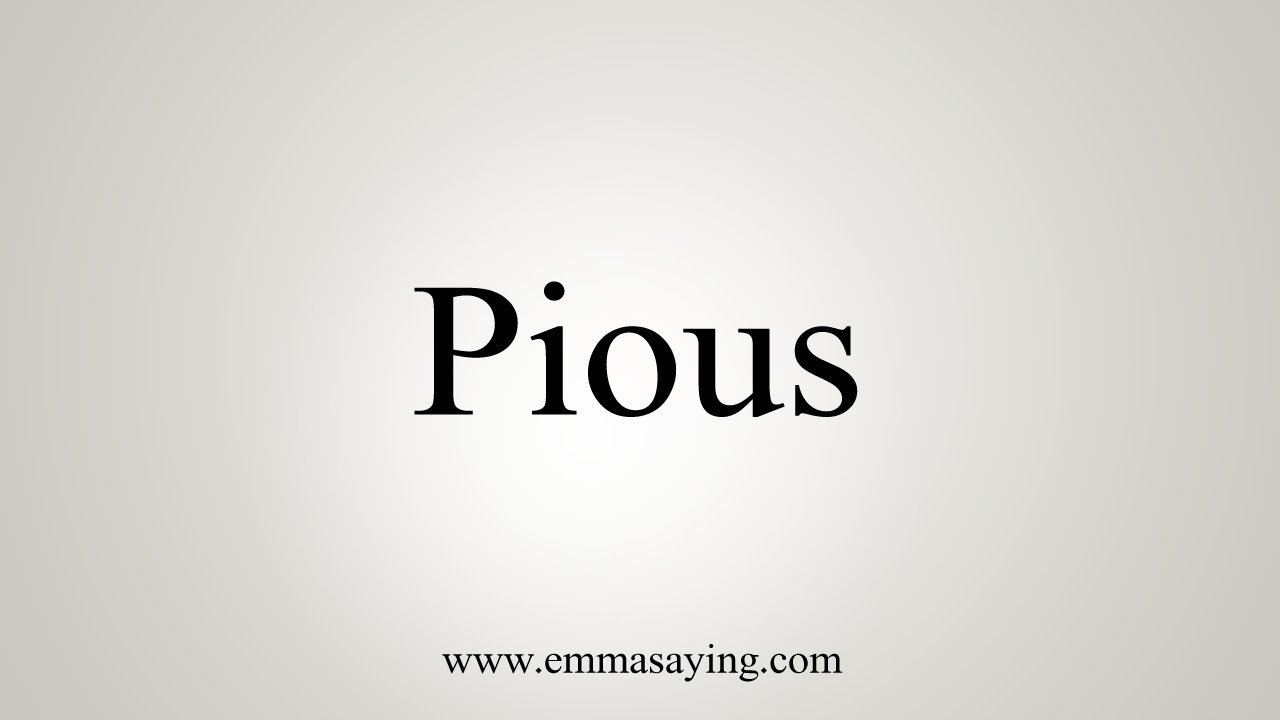 How To Say Pious
