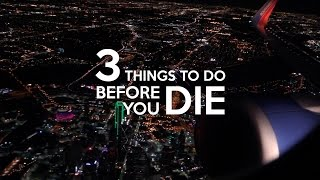 3 THINGS TO DO BEFORE YOU DIE - JUSTIN ESCALONA