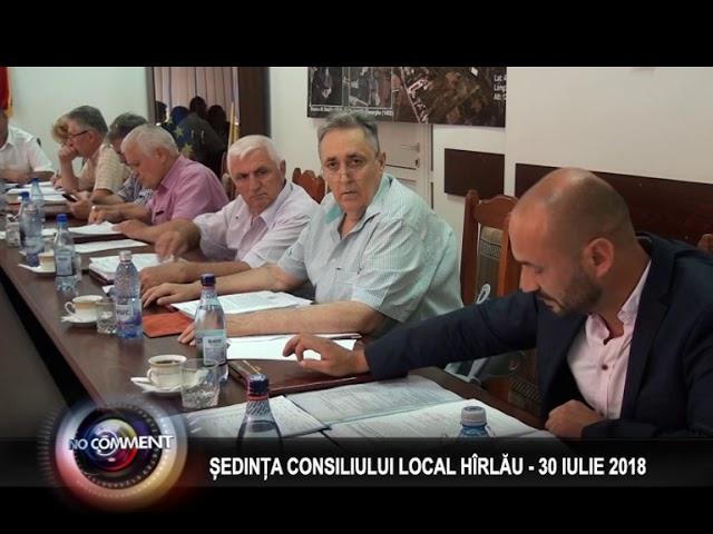 ȘEDINTA CONSILIULUI LOCAL HÎRLĂU - 30 IULIE 2018