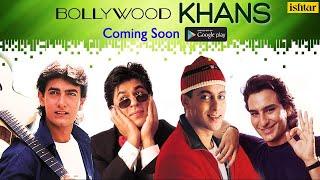 """Bollywood Khans App"" Coming Soon On Google Play..."