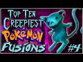Top 10 Creepiest Pokémon Fusions [Ep. 4]