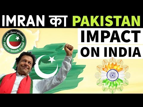 Imran Khan - Pakistan's New Prime Minister - Impact on India analysis