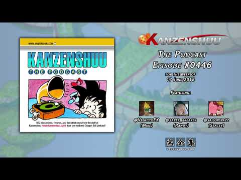 "Kanzenshuu - The Podcast: Episode #0446 -- Ranking The 11 ""Dragon Ball Super"" Ending Theme Songs"