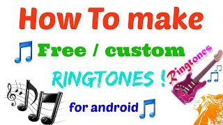 how To Make / custom Free Ringtones For Android in hindi / urdu 2016