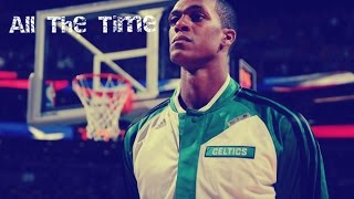Rajon Rondo MIX - All The Time ᴴᴰ