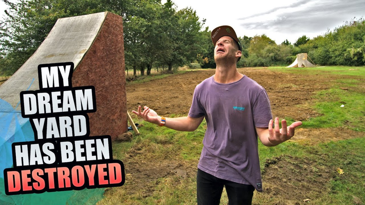MY MTB DREAM YARD HAS BEEN DESTROYED - FULL STORY