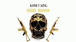 Komet King - Head Banga | Official Audio | September 2021