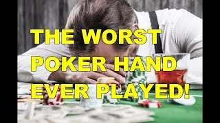 Mr Bill Poker Vlog 63 - The WORST Poker Hand Ever Played!