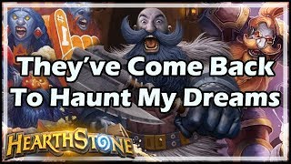 [Hearthstone] They've Come Back To Haunt My Dreams