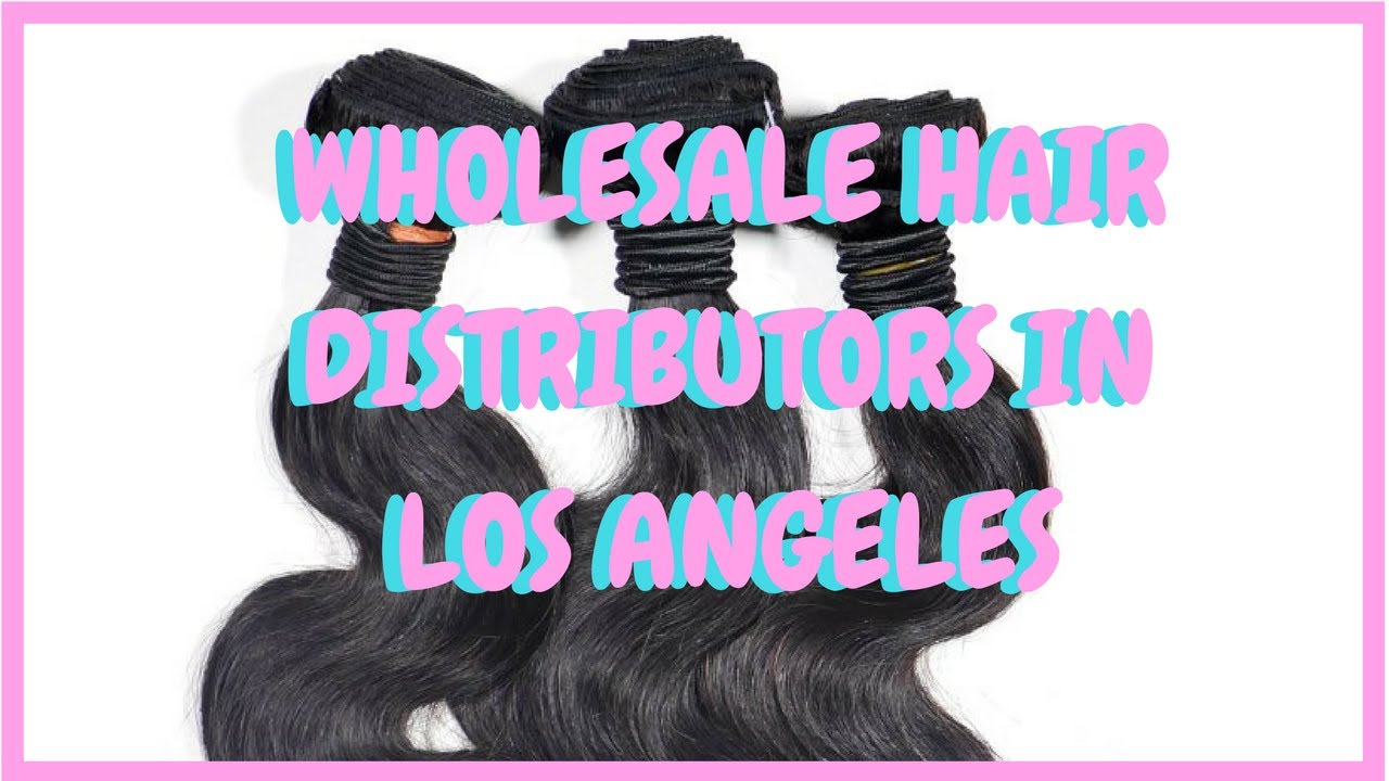 Wholesale Hair Distributors In Los Angeles Wholesale Hair