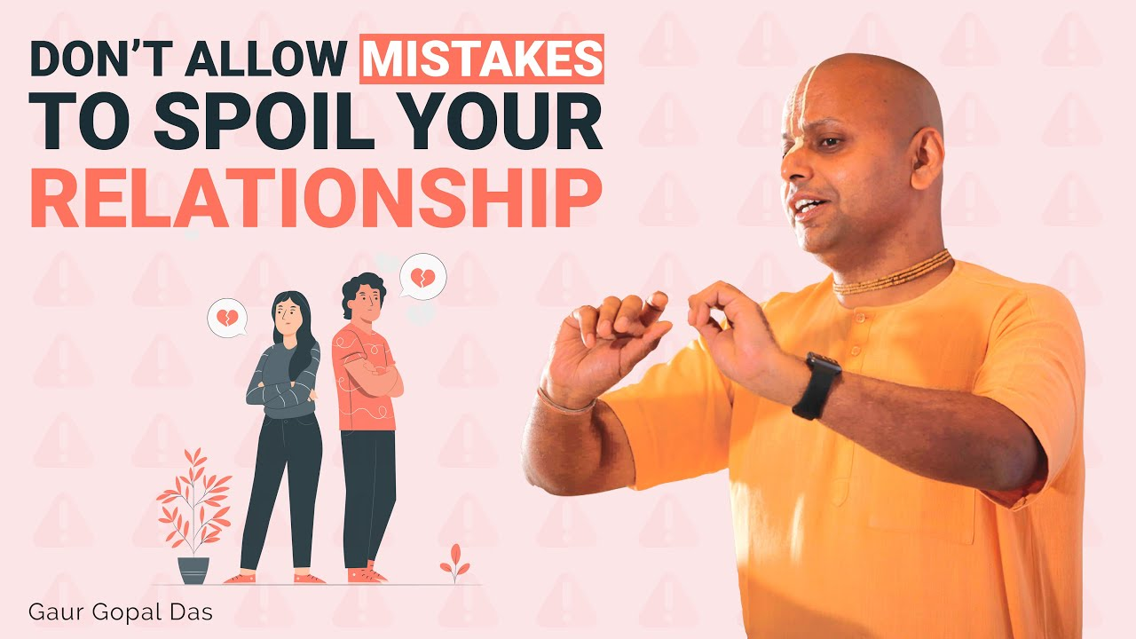 DON'T ALLOW MISTAKES TO SPOIL YOUR RELATIONSHIPS !