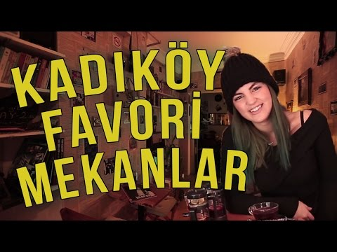 Kadıköy'de Favori Mekanlar