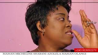 MAMAN MICHELINE SHABANI AZOLELA MAMAN NAYE YA MOLIMO MAMAN OLANGI EPESI PASI BOLANDA