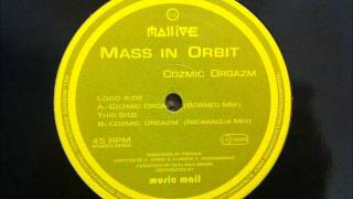 Mass In Orbit - Cozmic Orgazm (Borneo Mix)