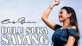 Download lagu Baby Shima Dulu Suka Sayang Dj Sabah Bah