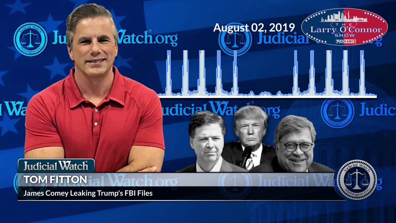 Judicial Watch REMEMBER--Comey's ILLEGAL Leaking of Trump's FBI Files Was the Basis for Mu