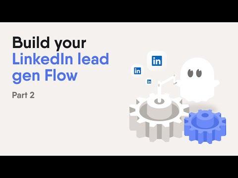Build your lead gen workflow on LinkedIn: Part 2