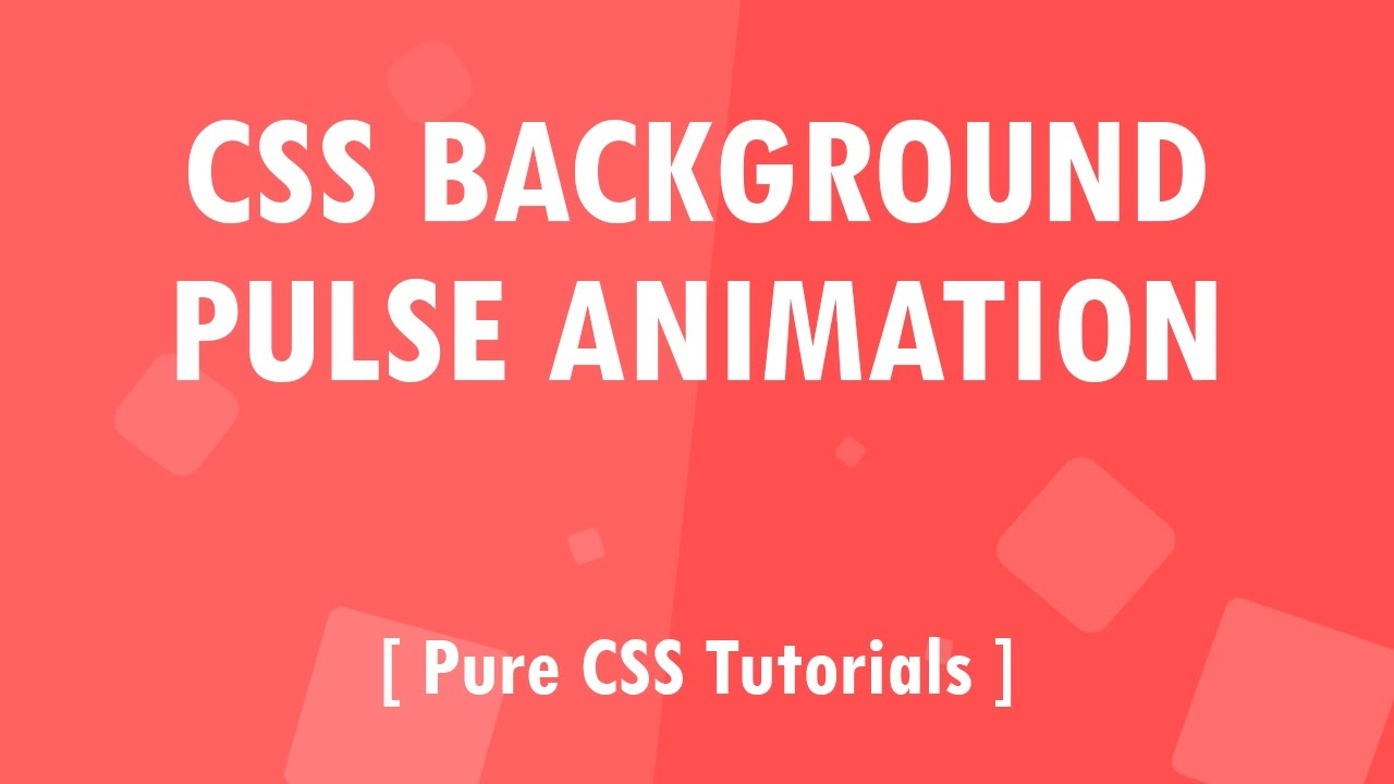 Css3 Background Pulse Animation - Pure CSS Tutorials - Css