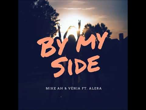 Mike AH & Venia Feat. Alera - By My Side (MFrecords)