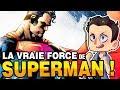 LA VRAIE FORCE DE SUPERMAN !!??