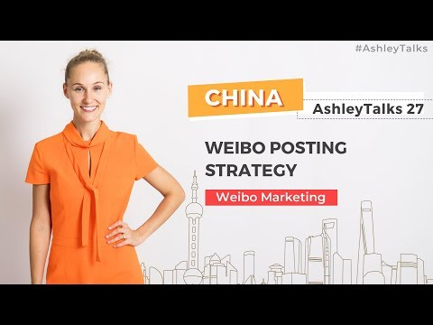 Weibo Posting Strategy - Ashley Talks 27