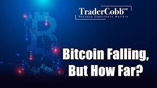 Bitcoin Falling, But How Far?