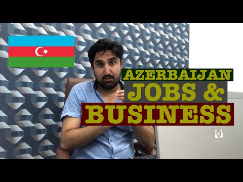 AZERBAIJAN JOBS AND BUSINESS OPTIONS 🇦🇿