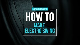 How to make Electro Swing Tutorial