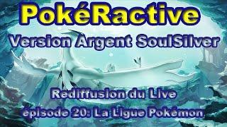 PokéRactive Version Argent SoulSilver épisode 20: La Ligue Pokémon