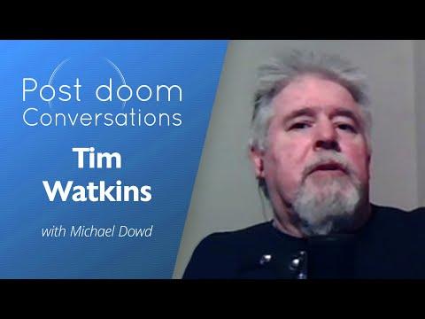 Tim Watkins: Post-doom with Michael Dowd
