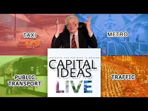 Public transport, Taxi, Traffic, Cars in Moscow and silk road on Capital Ideas Live #7