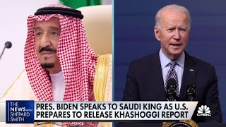 President Joe Biden speaks to Saudi King as U.S. prepares to release Khashoggi report